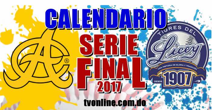 Calendario Serie Final 2017 Aguilas vs Licey